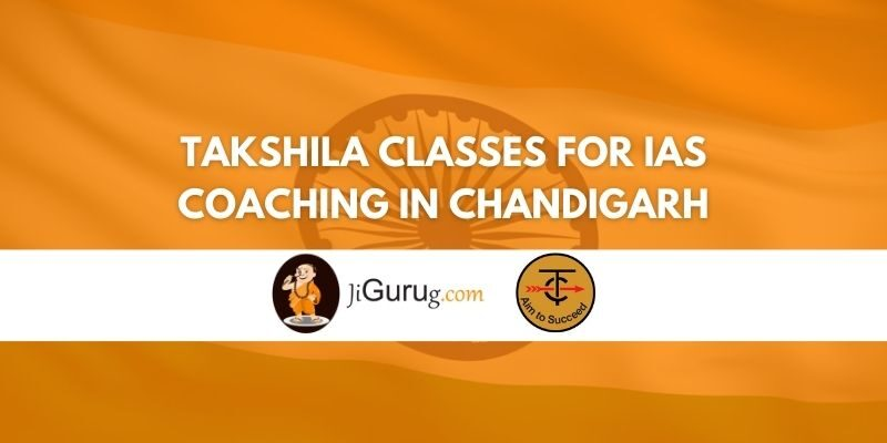 Review of Takshila Classes for IAS Coaching in Chandigarh