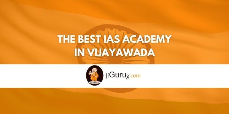 Review of The Best IAS Academy in Vijayawada