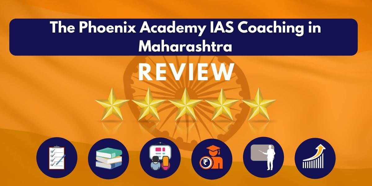 Review of The Phoenix Academy IAS Coaching in Maharashtra