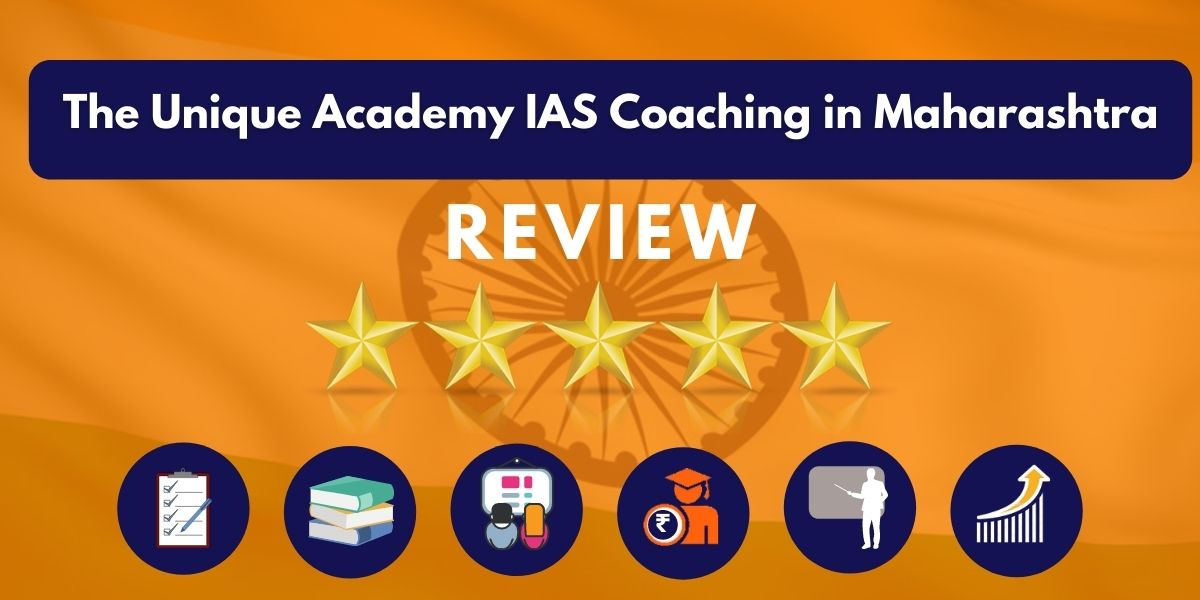 Review of The Unique Academy IAS Coaching in Maharashtra