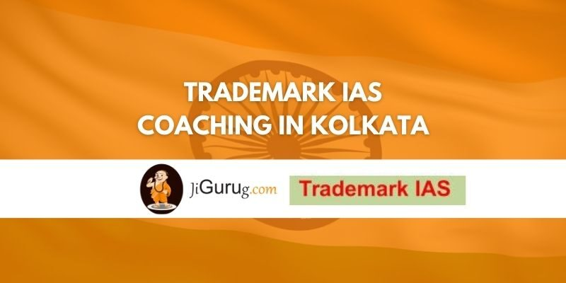 Review of Trademark IAS Coaching in Kolkata