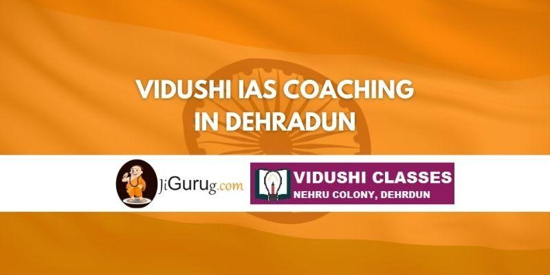Review of Vidushi IAS Coaching in Dehradun