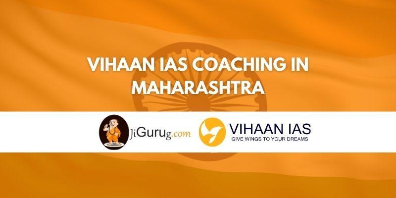 Review of Vihaan IAS Coaching in Maharashtra