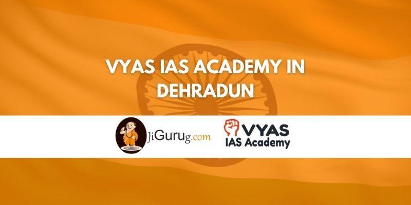 Review of Vyas IAS Academy in Dehradun