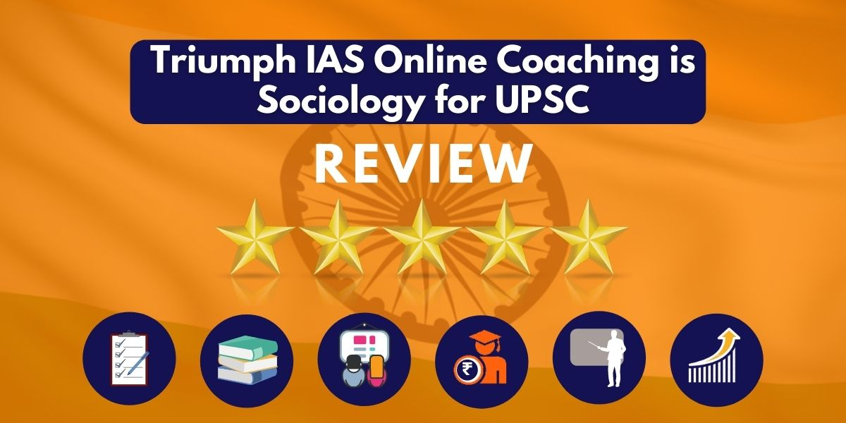 Reviews of Triumph IAS Online Coaching is Sociology for UPSC