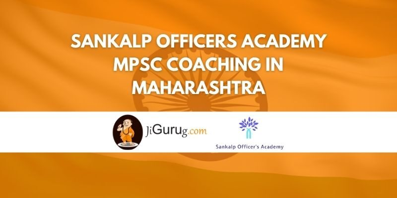 Sankalp Officers Academy MPSC Coaching in Maharashtra Review