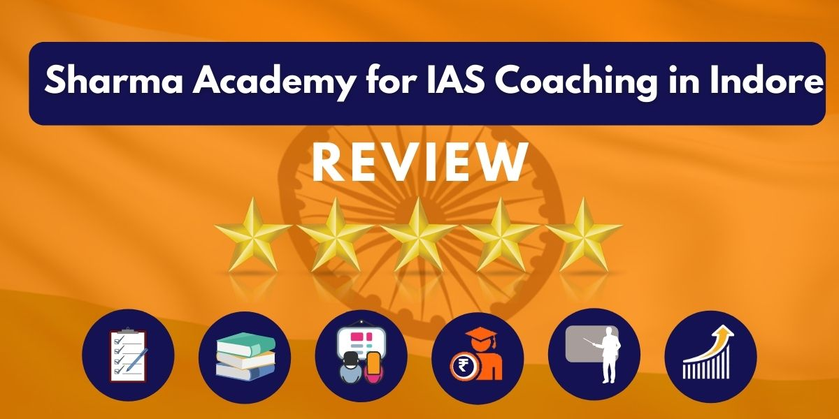 Sharma Academy for IAS Coaching in Indore Review