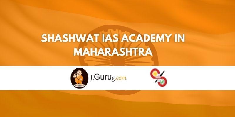 Shashwat IAS Academy in Maharashtra Review