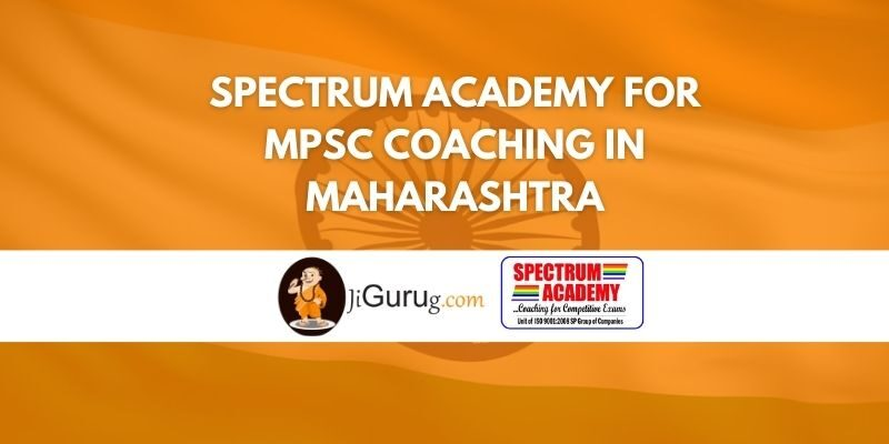 Spectrum Academy for MPSC Coaching in Maharashtra Review