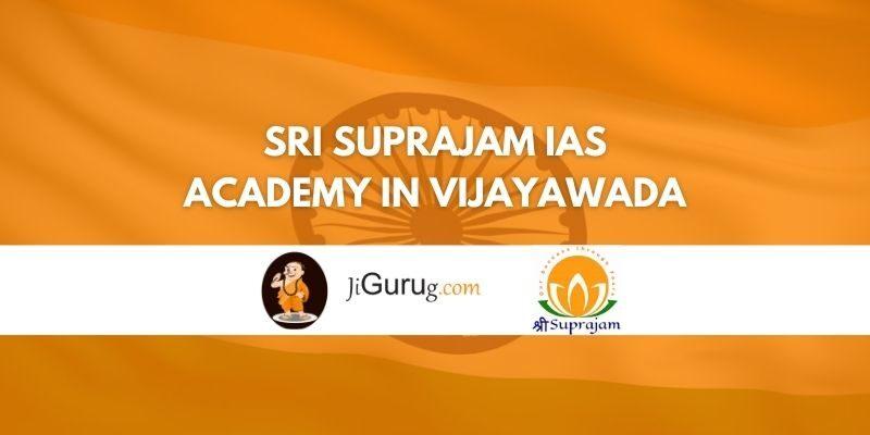 Review of Sri Suprajam IAS Academy in Vijayawada