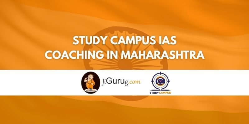 Study Campus IAS Coaching in Maharashtra Review