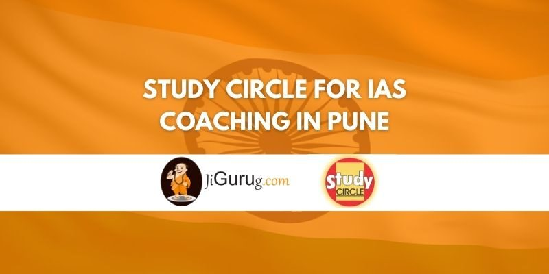 Study Circle for IAS Coaching in Pune Review