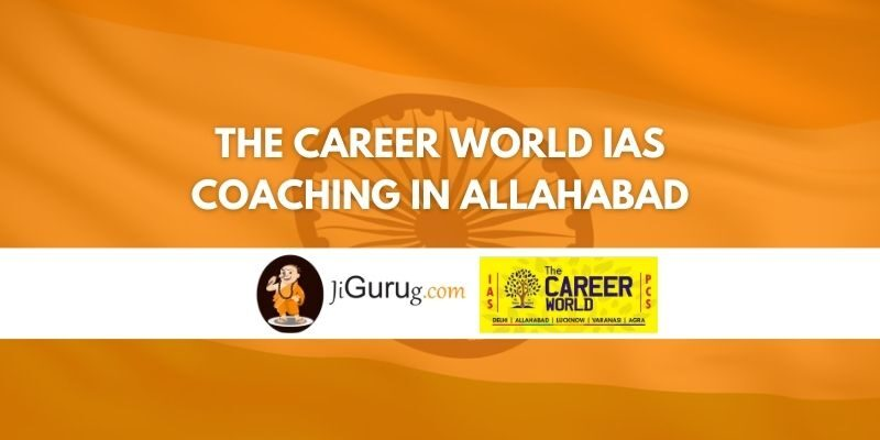 The Career World IAS Coaching in Allahabad Review