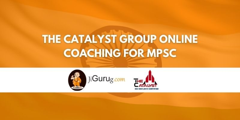 The Catalyst Group Online Coaching for MPSC Review