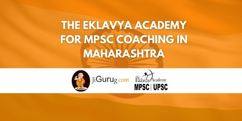 The Eklavya Academy for MPSC Coaching in Maharashtra Review