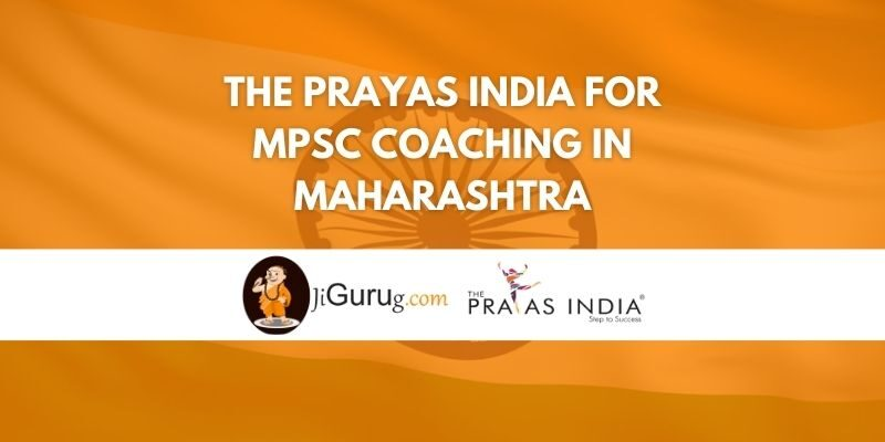 The Prayas India For MPSC Coaching in Maharashtra Review