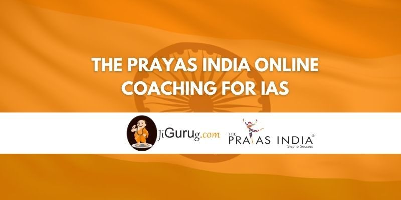 The Prayas India Online Coaching for IAS Review