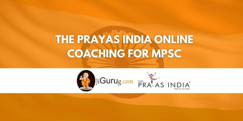The Prayas India Online Coaching for MPSC Review