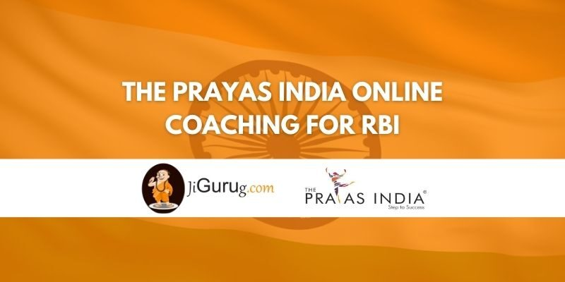 The Prayas India Online Coaching for RBI Review