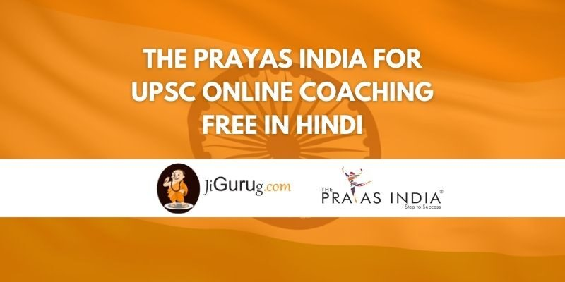 The Prayas India for UPSC Online coaching free in Hindi Review