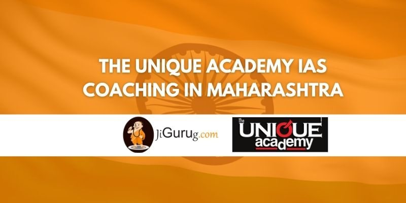 The Unique Academy IAS Coaching in Maharashtra Review
