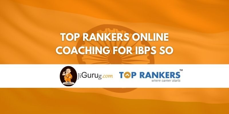 Top Rankers Online Coaching for IBPS SO Review