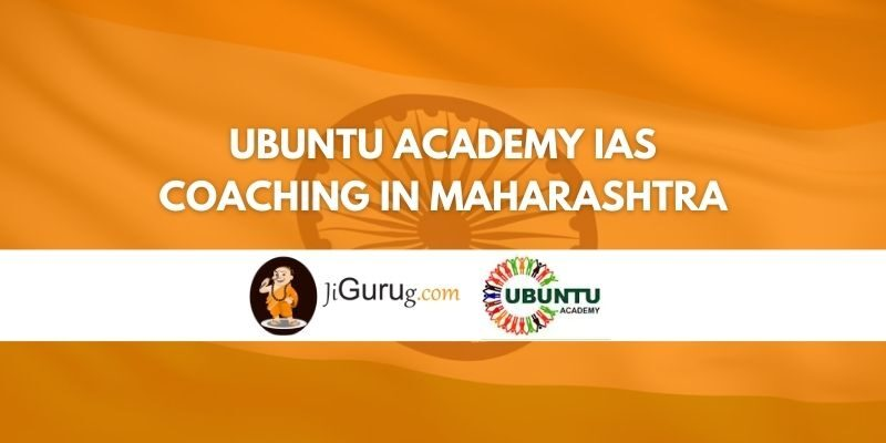Ubuntu Academy IAS Coaching in Maharashtra Review