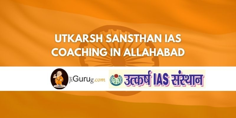 Utkarsh Sansthan IAS Coaching in Allahabad Review