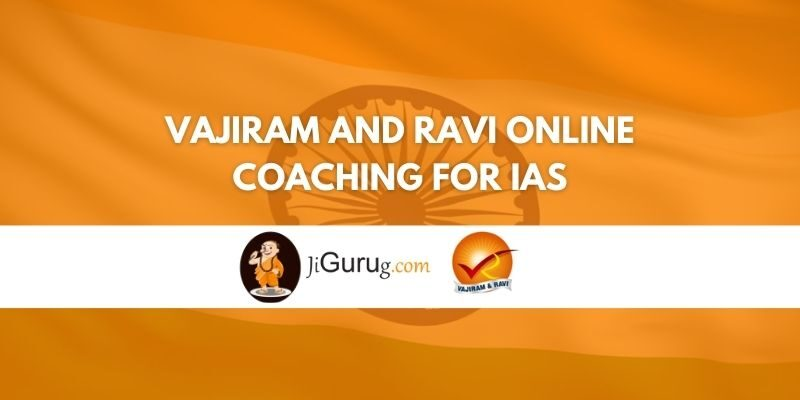 Vajiram and Ravi Online Coaching for IAS Review