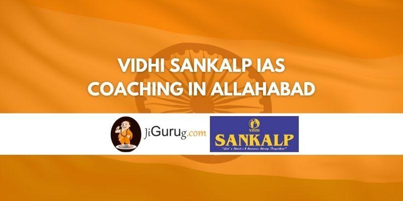 Vidhi Sankalp IAS Coaching in Allahabad Review
