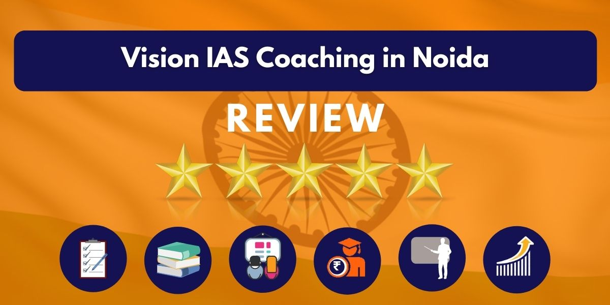Vision IAS Coaching in Noida Review