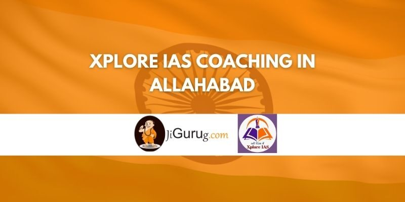 Xplore IAS Coaching in Allahabad review