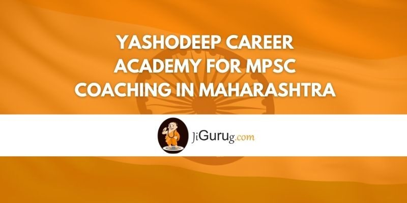 Yashodeep Career Academy for MPSC Coaching in Maharashtra Review