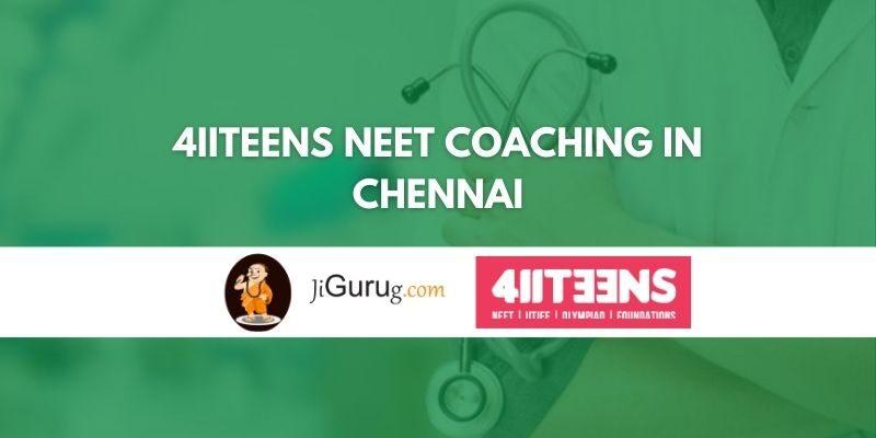4IITEENS NEET Coaching in Chennai Review