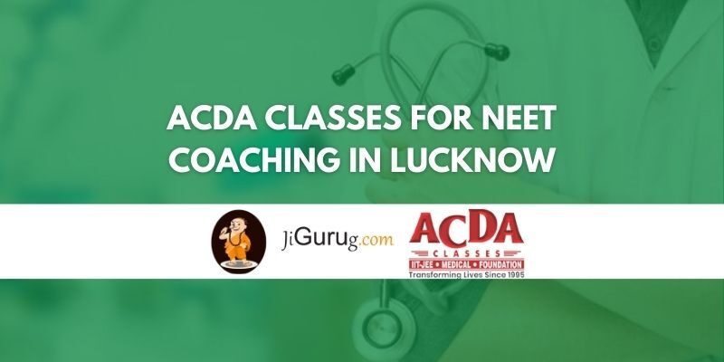 ACDA Classes for NEET Coaching in Lucknow Review