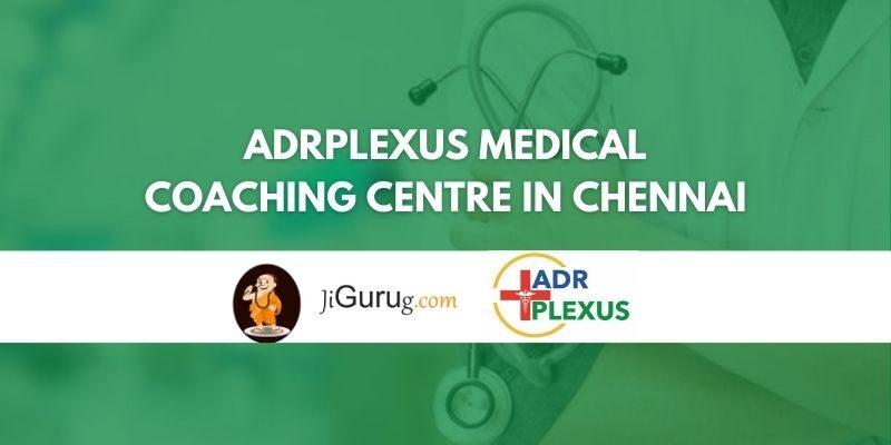 ADrPlexus Medical Coaching Centre in Chennai Review
