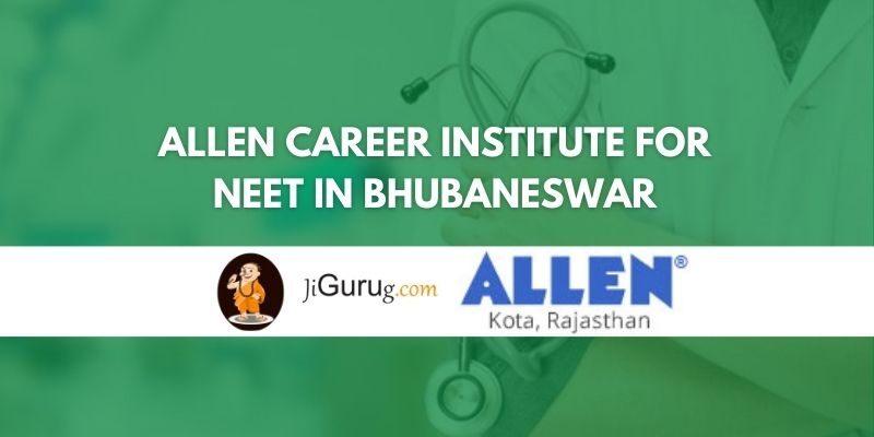 ALLEN Career Institute for NEET in Bhubaneswar Review
