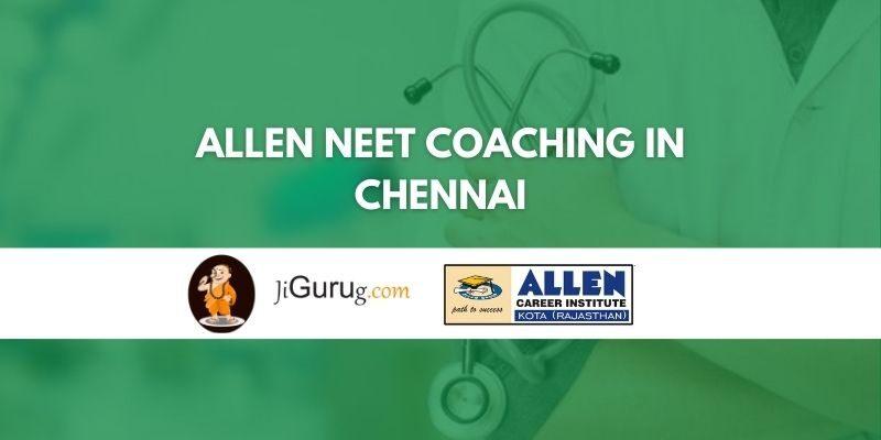 ALLEN NEET Coaching in Chennai Review