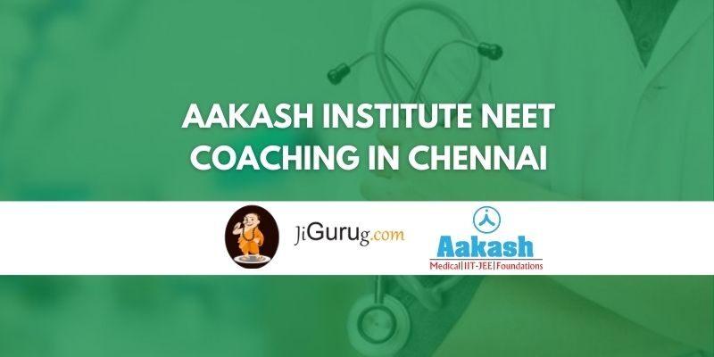 Aakash Institute NEET Coaching in Chennai Review