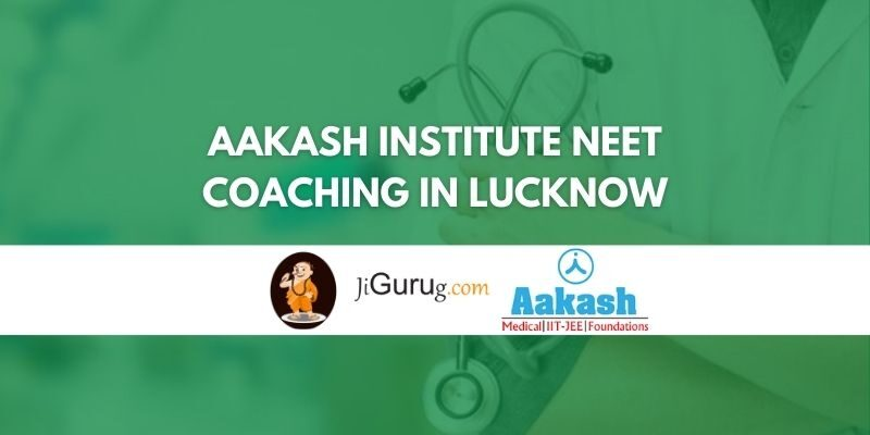 Aakash Institute NEET Coaching in Lucknow Review