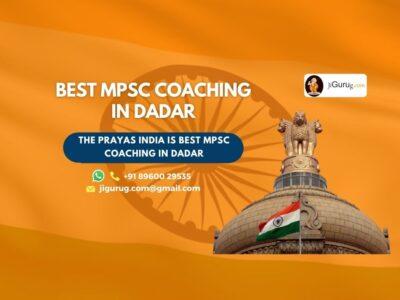 Best MPSC Coaching Institutes in Dadar