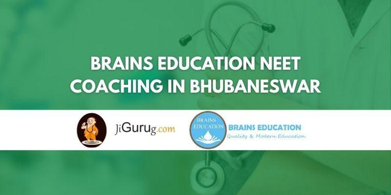 Brains Education NEET Coaching in Bhubaneswar Review