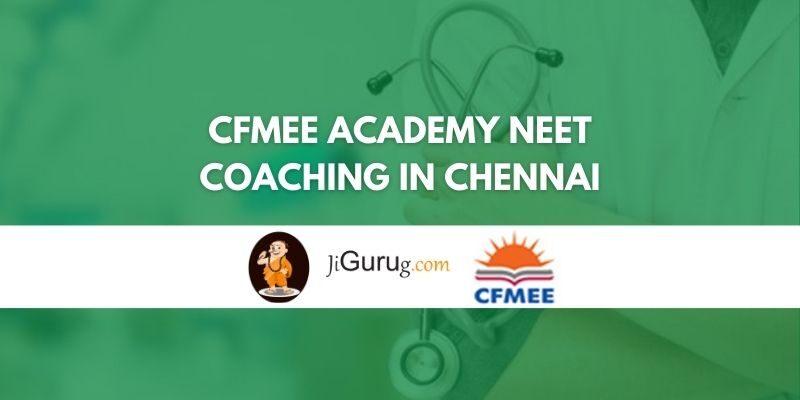 CFMEE Academy NEET Coaching in Chennai Review
