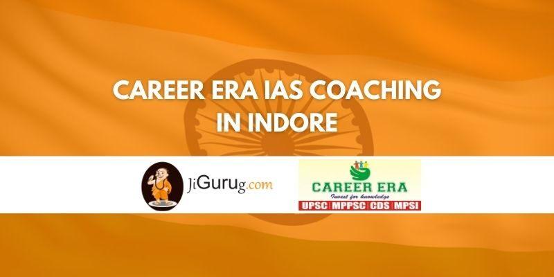 Career Era IAS Coaching in Indore Review