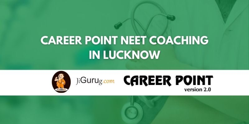 Career Point NEET Coaching in Lucknow Review