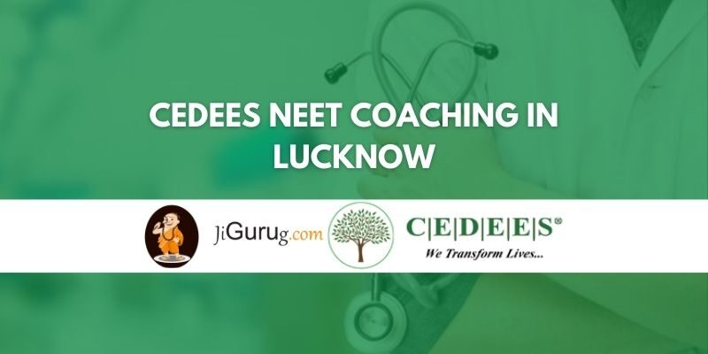 Cedees NEET Coaching in Lucknow Review