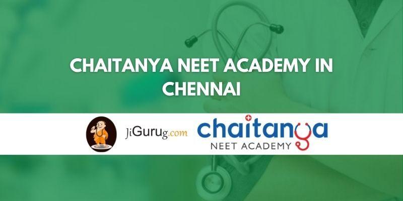Chaitanya NEET Academy in Chennai Review