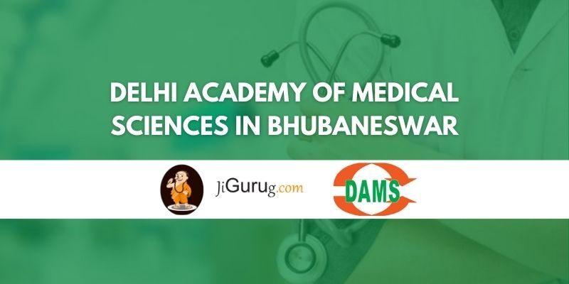 Delhi Academy of Medical Sciences in Bhubaneswar Review