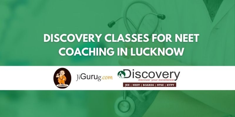 Discovery Classes for NEET Coaching in Lucknow Review