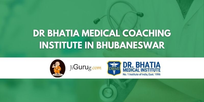 Dr Bhatia Medical Coaching Institute in Bhubaneswar Review